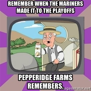 Pepperidge Farm Remembers FG - Remember when the mariners made it to the playoffs Pepperidge farms remembers.