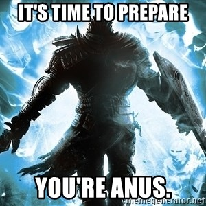 Dark Souls Dreamagus - It's time to prepare you're anus.