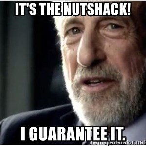 mens wearhouse - It's the Nutshack! I guarantee it.
