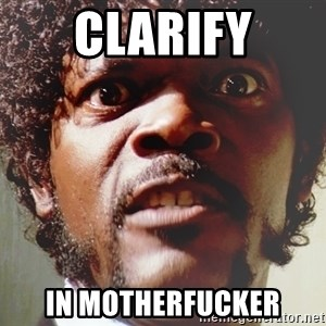 Mad Samuel L Jackson - CLARIFY IN MOTHERFUCKER