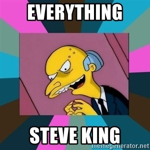 Mr. Burns - Everything  Steve King