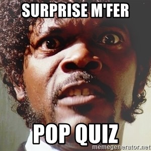 Mad Samuel L Jackson - Surprise M'FER Pop quiz