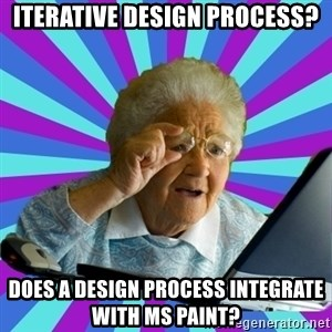 old lady - Iterative design process? does a design process integrate with MS paint?