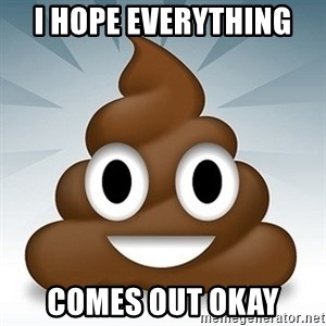 Facebook :poop: emoticon - I hope everything  comes out okay