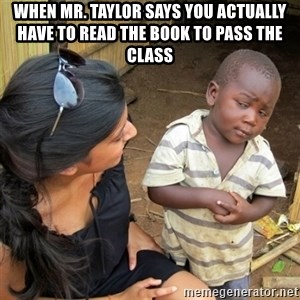skeptical black kid - when mr. taylor says you actually have to read the book to pass the class
