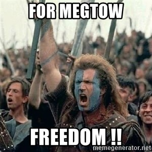 Brave Heart Freedom - for megtow freedom !!