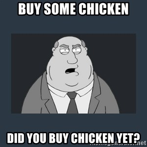 Family Guy Smoke - Buy some chicken Did you buy chicken yet?