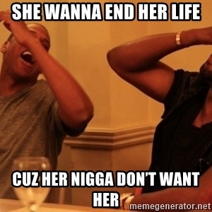 Jay-Z & Kanye Laughing - She wanna end her life Cuz her nigga don't want her