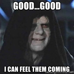 Sith Lord - good...good i can feel them coming