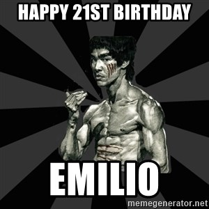 Bruce Lee Figther - Happy 21st Birthday  Emilio