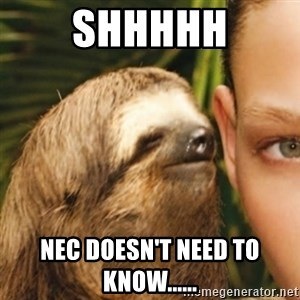 Whispering sloth - Shhhhh NEC doesn't need to know......