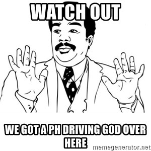 neil degrasse tyson reaction - watch out we got a ph driving god over here