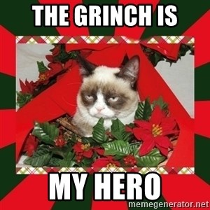 GRUMPY CAT ON CHRISTMAS - the grinch is  my hero