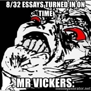 Omg Rage Face - 8/32 essays turned in on time mr vickers: