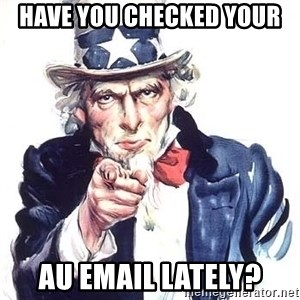 Uncle Sam - Have you checked your  AU email lately?