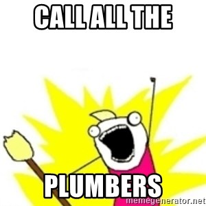 x all the y - call all the  plumbers