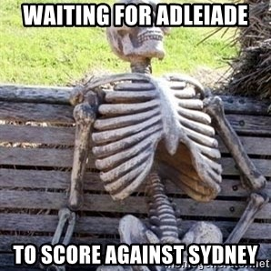 Waiting For Op - WAITING FOR ADLEIADE TO SCORE AGAINST SYDNEY
