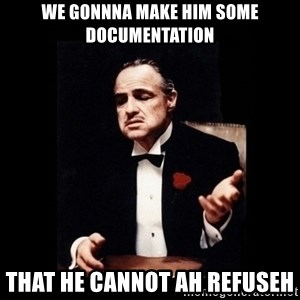 The Godfather - We gonnna make him some documentation That he cannot ah refuseh