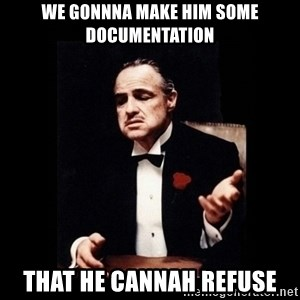 The Godfather - We gonnna make him some documentation That he cannah refuse