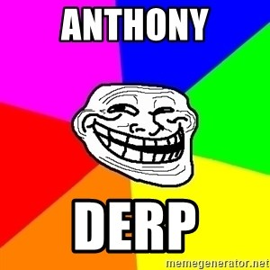 Trollface - Anthony DERP