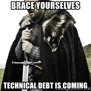 Brace Yourselves.  John is turning 21. - Brace yourselves technical debt is coming