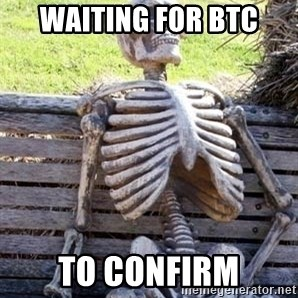 Waiting For Op - waiting for btc to confirm