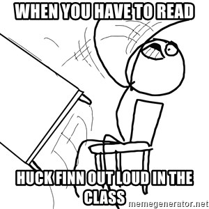 Desk Flip Rage Guy - when you have to read huck finn out loud in the class