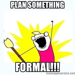 All the things - Plan Something FORMAL!!!