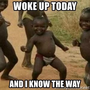 Black Kid - WOKE UP TODAY  AND I KNOW THE WAY