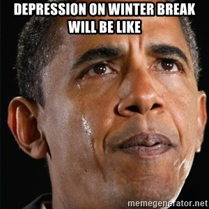 Obama Crying - Depression on Winter break will be like