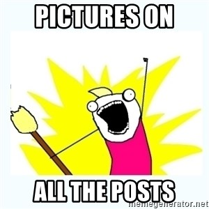 All the things - pictures on  all the posts