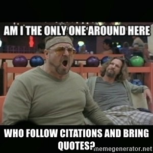 angry walter - who follow citations and bring quotes?