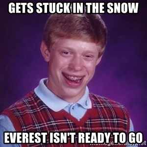 Bad Luck Brian PAW Patrol - Gets stuck in the snow Everest isn't ready to go