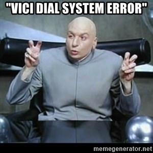 "dr. evil quotation marks - ""vici dial system error"""