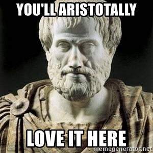 Aristotle - You'll ArisTOTALLY love it here