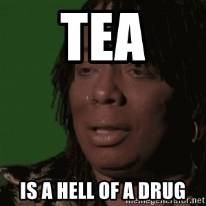 Rick James - Tea Is a hell of a drug