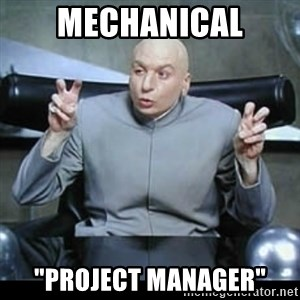"dr. evil quotation marks - mechanical ""Project Manager"""