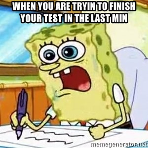 Spongebob What I Learned In Boating School Is - when you are tryin to finish your test in the last min