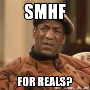 Confused Bill Cosby  - SMHF for reals?