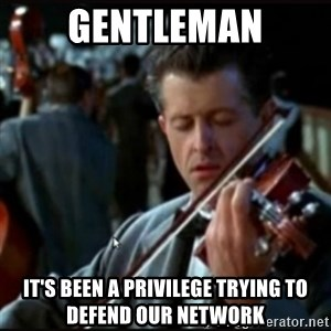 Titanic Band - Gentleman It's been a privilege trying to defend our network