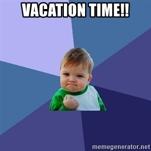 Success Kid - Vacation Time!!