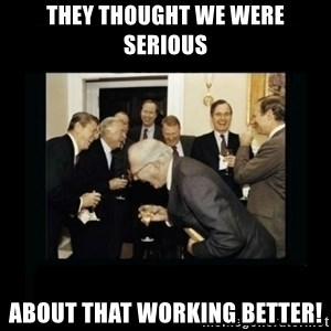 Rich Men Laughing - They thought we were serious about that working better!