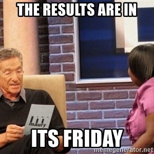 Maury Lie Detector - The results are in Its Friday