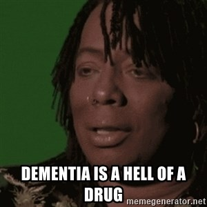 Rick James - Dementia is a hell of a drug