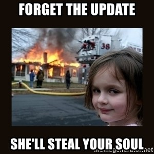 burning house girl - Forget the update She'll steal your soul