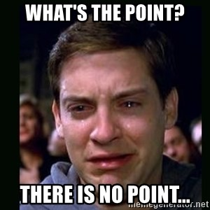 crying peter parker - What's the point? There is no point...