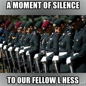 Moment Of Silence - a moment of silence  to our fellow l hess