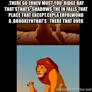 Lion King Shadowy Place - .there go ernev must You .Ridge Bay That'sThats .shadows the in falls that place that Except.cepla erfulwond a ,BrooklynThat's  .there That Over