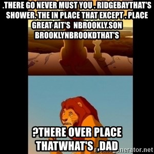 Lion King Shadowy Place - .there go never must You . RidgeBayThat's  shower. the in place that Except . place great ait's  nBrookly.son BrooklynbrookDThat's  ?there over place thatwhat's  ,Dad