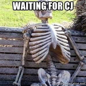 Waiting For Op - waiting for cj